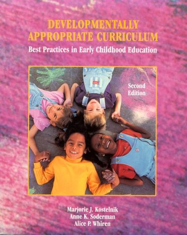 Developmentally Appropriate Curriculum: Best Practices in Early Childhood Education (2nd Edition)