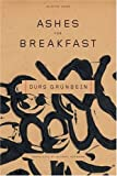 Ashes for Breakfast, Durs Grunbein, 0374260745