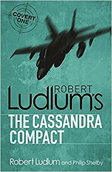 The Cassandra Compact (COVERT-ONE) by Robert Ludlum (2010-02-04)