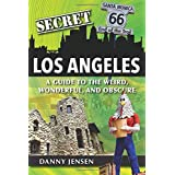 Secret Los Angeles: A Guide to the Weird, Wonderful, and Obscure