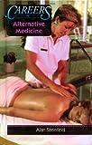 Careers in Alternative Medicine, Alan Steinfeld, 0823937542