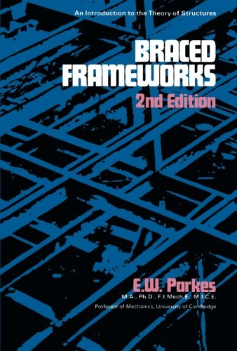 Read Online Braced Frameworks: An Introduction to the Theory of Structures, 2nd Edition pdf
