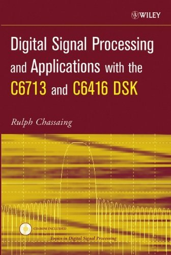 - Digital Signal Processing and Applications with the C6713 and C6416 DSK (Topics in Digital Signal Processing Book 14)