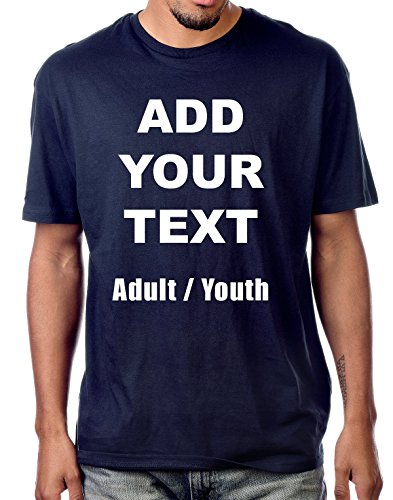 Custom T Shirts Ultra Soft Add Your Own Text Message Unisex Cotton T Shirt [Adult/Navy / S] -