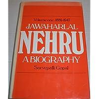 Jawaharlal Nehru: a biography, vol.1: 1889-1947