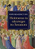 Holiness Is Always in Season, Benedict XVI, 1586174444