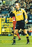 In the Firing Line: The Jim Leighton Story