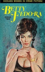 Betty Fedora Issue Two: Kickass Women in Crime Fiction