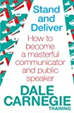 img - for Stand and Deliver: How to Become a Masterful Communicator and Public Speaker. by Dale Carnegie Training book / textbook / text book