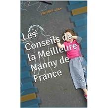 Les Conseils de la Meilleure Nanny de France (French Edition)