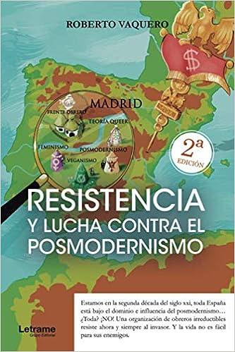 Resistencia y lucha contra el posmodernismo: Amazon.es: Vaquero ...