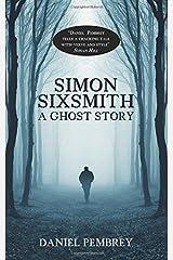 Simon Sixsmith: A Ghost Story by Daniel Pembrey (2014-12-25) Paperback