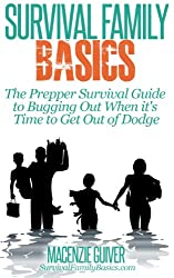 The Prepper Survival Guide to Bugging Out When You Absolutely Positively Can't Stay There Any Longer (Survival Family Basics - Preppers Survival Handbook Series) (English Edition)