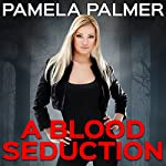 A Blood Seduction: Vamp City, Book 1 | Pamela Palmer
