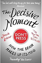 The Decisive Moment: How the Brain Makes Up Its Mind Paperback