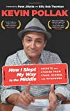 How I Slept My Way to the Middle, Kevin Pollak and Alan Goldsher, 076278055X