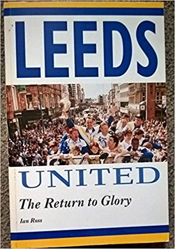 Leeds United: The Return to Glory