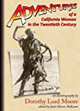 Adventures of a California Woman in the Twentieth Century, Dorothy Lord Moore, 1932252495