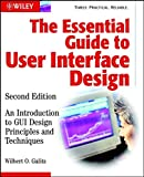 The Essential Guide to User Interface Design, Second Edition: An Introduction to GUI Design Principles and Techniques