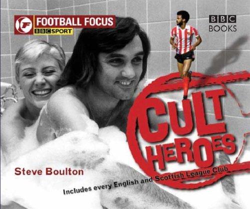 2005 Football Heroes Football - Football Focus: Cult Heroes by Steve Boulton (2005-10-13)