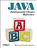 Java Fundamental Classes References, Grand, Mark and Knudsen, Jonathan B., 1565922417
