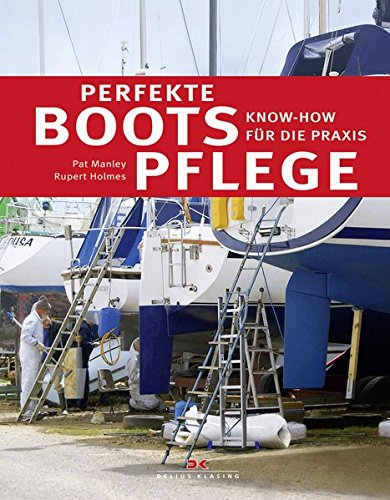 Perfekte Bootspflege: Know-how für die Praxis