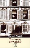 Stefan Zweig, Gesammelte Werke in Einzelbänden (Taschenbuchausgabe): Verwirrung der Gefühle: Erzählungen