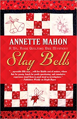 Amazon.com: Slay Bells: A St. Rose Quilting Bee Mystery ... : quilting mysteries series - Adamdwight.com
