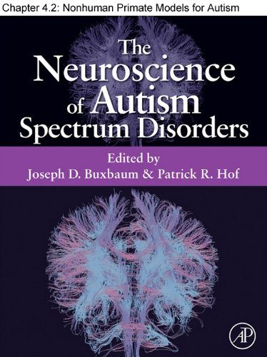 Chapter 30, Nonhuman Primate Models for Autism Spectrum Disorders