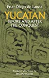 Front cover for the book Yucatan before and after the conquest by Diego de Landa