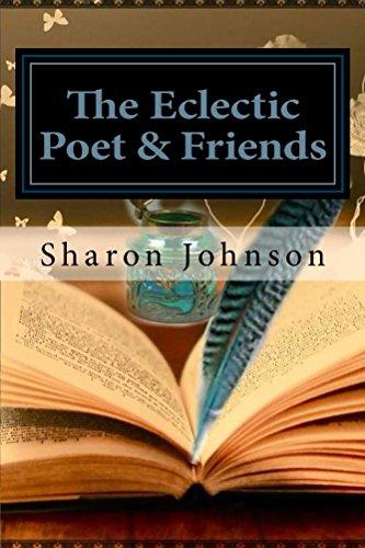 The Eclectic Poet & Friends - Volume 1