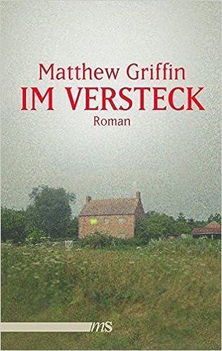 Matthew Griffin: Im Versteck; schwule Literatur alphabetisch nach Titeln