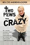 Two Pews From Crazy by Rev. Cyd Andrews-Looper (2016-01-13)