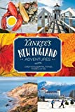 #3: Yankee's New England Adventures: Over 400 Essential Things to See and Do