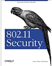 802.11 Security: Securing Wireless Networks
