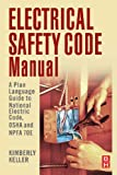 Product review for Electrical Safety Code Manual: A Plain Language Guide to National Electrical Code, OSHA and NFPA 70E