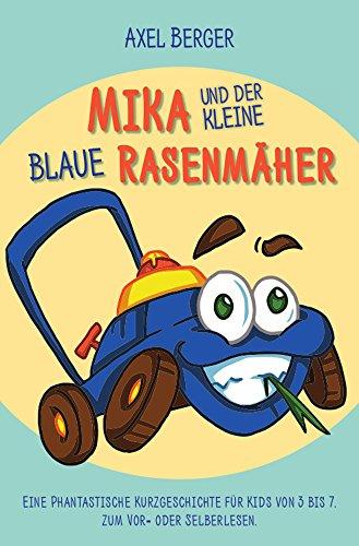 mika-und-der-kleine-blaue-rasenmaher-eine-phantastische-kurzgeschichte-fur-kids-von-3-7-zum-vor-oder