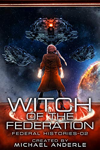 Witch Of The Federation II (Federal Histories Book 2)
