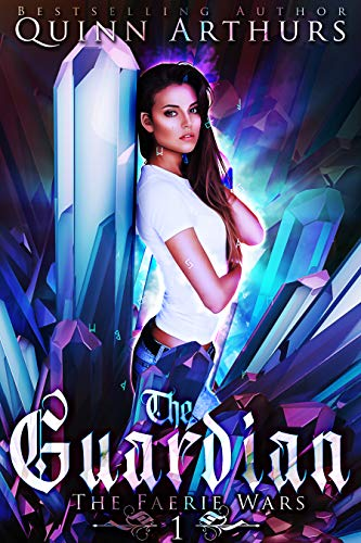The Guardian (The Faerie Wars Book 1) by [Arthurs, Quinn]