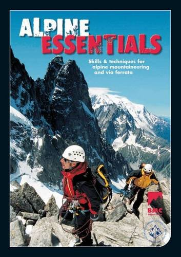 Alpine Essentials: Skills and Techniques for Alpine Mountaineering and Via Ferratas (2006-11-18)