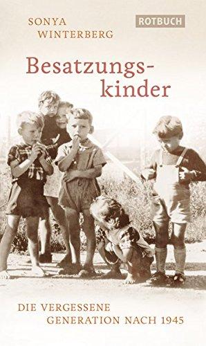 Besatzungskinder: Die vergessene Generation nach 1945