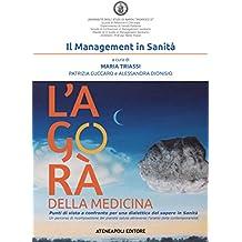 L'agorà della medicina: Punti di vista a confronto per una dialettica del sapere in Sanità (Italian Edition)