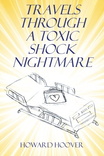 Download Travels through a Toxic Shock Nightmare PDF