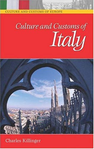 Download Culture and Customs of Italy (Cultures and Customs of the World) Pdf