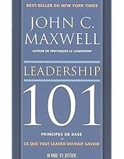 Leadership 101 - Principes de base: Ce que tout leader devrait savoir