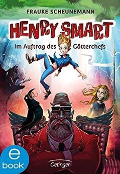 Henry Smart. Im Auftrag des Götterchefs (German Edition)