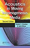 img - for Acoustics in Moving Inhomogeneous Media, Second Edition book / textbook / text book