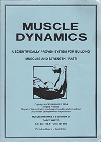 Muscle Dynamics: A scientifically proven system for building muscles