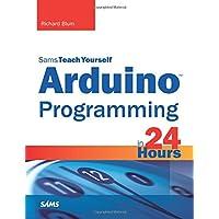 Arduino Programming in 24 Hours, Sams Teach Yourself (Sams Teach Yourself...in 24 Hours (Paperback))
