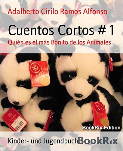 Descargar Libro Cuentos Cortos # 1: Quién Es El Más Bonito De Los Animales Adalberto Cirilo Ramos Alfonso